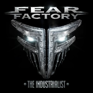 "FEAR FACTORY ""The Industrialist"""